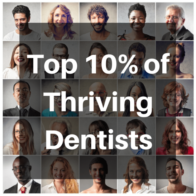 Top 10% of thriving dentists
