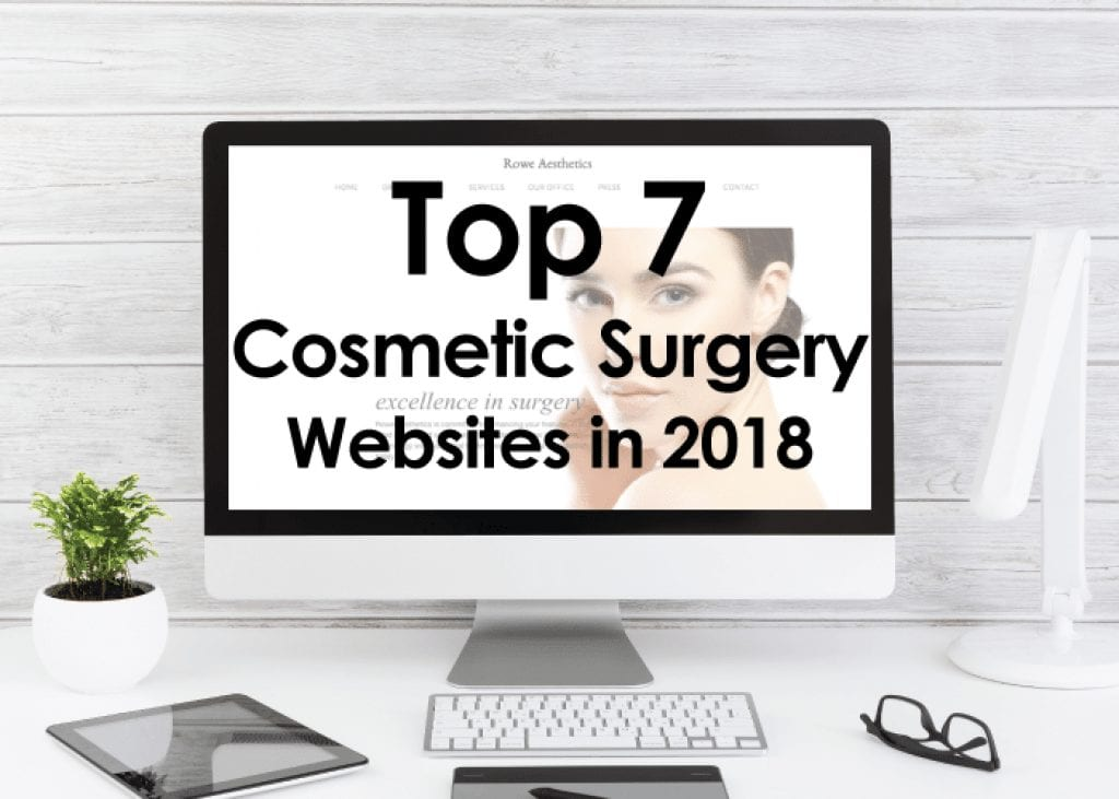 Top 7 Cosmetic, Plastic and Aesthetic Surgery Websites of 2018